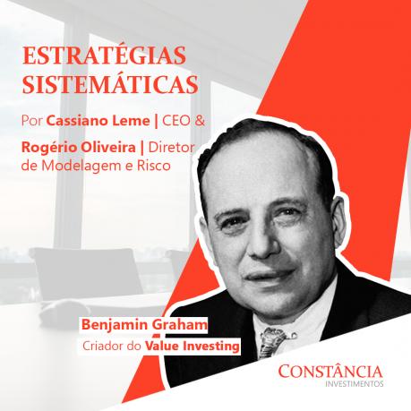 Estratégias sistemáticas: Benjamin Graham, muito mais que um 'Investidor Inteligente'