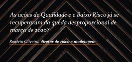 As ações de Qualidade e Baixo Risco já se recuperaram da queda desproporcional de março 2020?